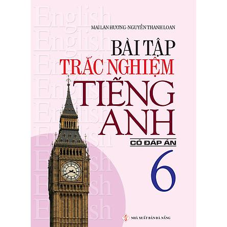Bài Tập Trắc Nghiệm Tiếng Anh 6 - Có Đáp Án