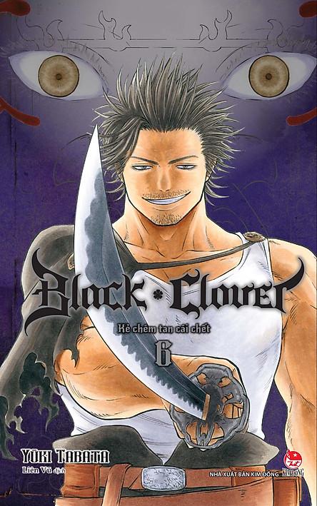 Black Clover Tập 6: Kẻ Chém Tan Cái Chết
