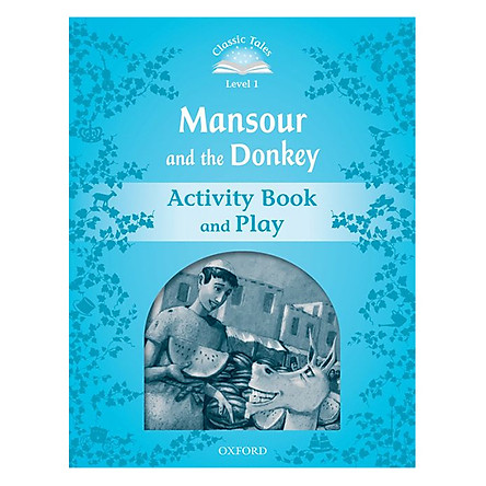 Classic Tales Second Edition Level 1 Mansour And The Donkey Activity Book and Play