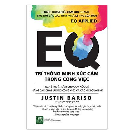 EQ - Trí Thông Minh Xúc Cảm Trong Công Việc (Tặng Sổ Tay A6 Dày 200 Trang)