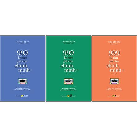 Combo 3 Cuốn: 999 Lá Thư Gửi Cho Chính Mình - Mong Bạn Trở Thành Phiên Bản Hoàn Hảo Nhất (P.1 + P.2 + P.3) (Sách Song Ngữ)