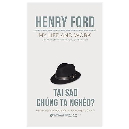 Tại Sao Chúng Ta Nghèo? (Tái Bản 2019) (Quà Tặng TickBook Đặc Biệt)