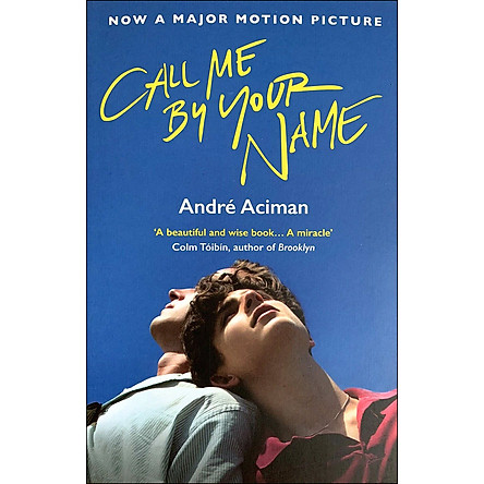 Call Me By Your Name (Now a Major Motion Picture)