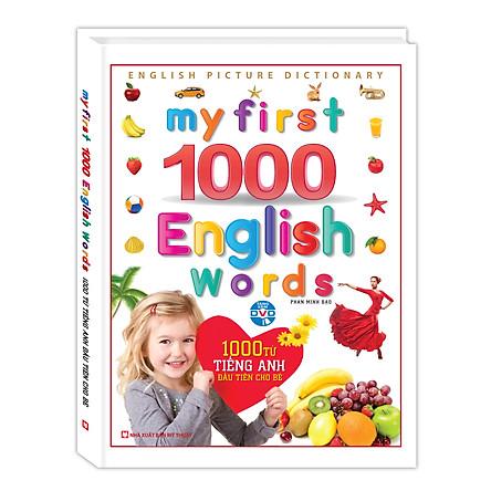 1000 Từ Tiếng Anh Đầu Tiên Cho Bé (Kèm DVD) - Tái Bản