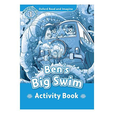 Oxford Read And Imagine Level 1: Ben's Big Swim (Activity Book)