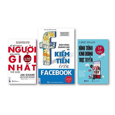 Bộ Sách Thủ Lĩnh  Kinh Doanh Trực Tuyến kt; :Để trở thành người bán hàng giỏi nhất thế giới + Bán hàng, quảng cáo và kiếm tiền trên Facebook + Hành trình kinh doanh trực tuyến 28 ngày