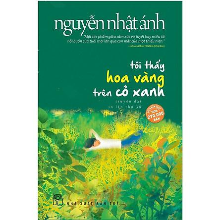 Tôi Thấy Hoa Vàng Trên Cỏ Xanh (Top Những Cuốn Sách Bán Chạy Của Nguyễn Nhật Ánh - Tặng Kèm Postcard Green Life)