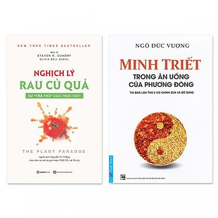 """Combo 2 cuốn: Minh Triết Trong Ăn Uống Của Phương Đông, Nghịch Lý Rau Củ Quả: Sự """"Trả Thù"""" Của Thực Vật!"""
