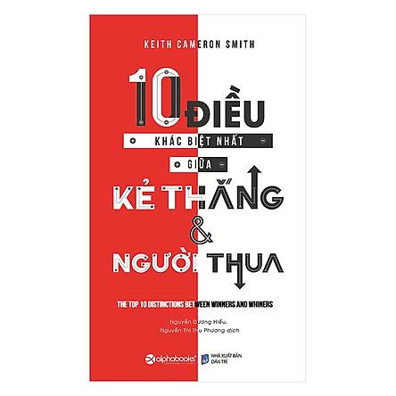 10 Điều Khác Biệt Nhất Giữa Kẻ Thắng Và Người Thua (Tái Bản) (Quà Tặng TickBook Đặc Biệt)