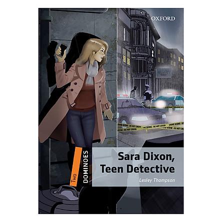 Oxford Dominoes Level 2: Sara Dixon, Teen Detective