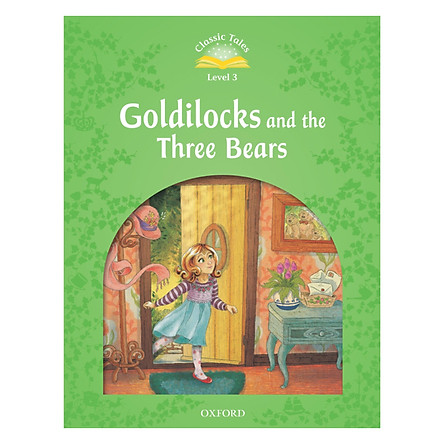 Classic Tales Second Edition 3 - Goldilocks And The Three Bears