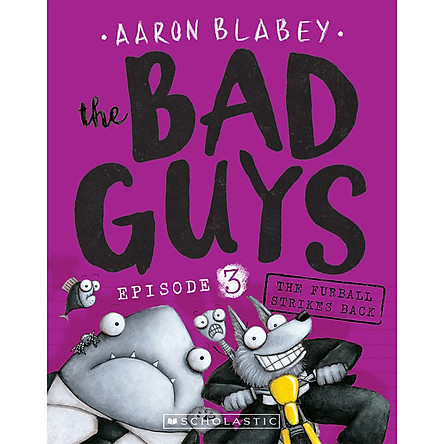 The Bad Guys - Episode 3: The Furball Strikes Back
