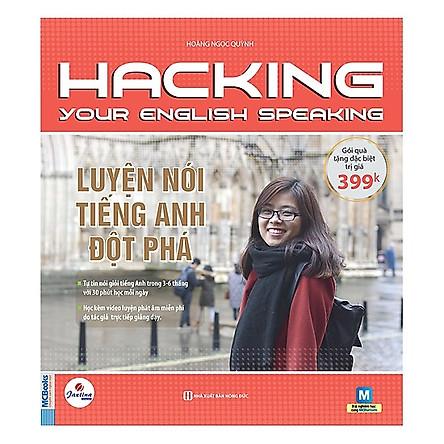 Hacking Your English Speaking - Luyện Nói Tiếng Anh Đột Phá ĐÃ ĐẾN LÚC BẠN THAY ĐỔI CÁCH HỌC CỦA MÌNH NHẸ NHÀNG, ĐƠN GIẢN VÀ HIỆU QUẢ(Dùng Kèm App) HD
