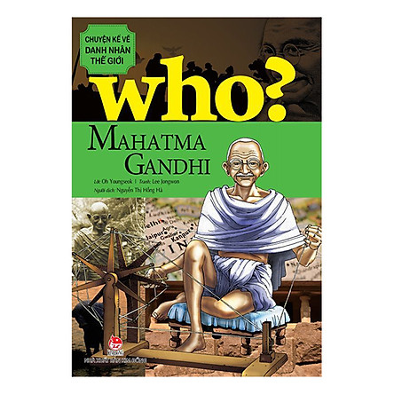 Chuyện Kể Về Danh Nhân Thế Giới - Mahatma Gandhi (Tái Bản)