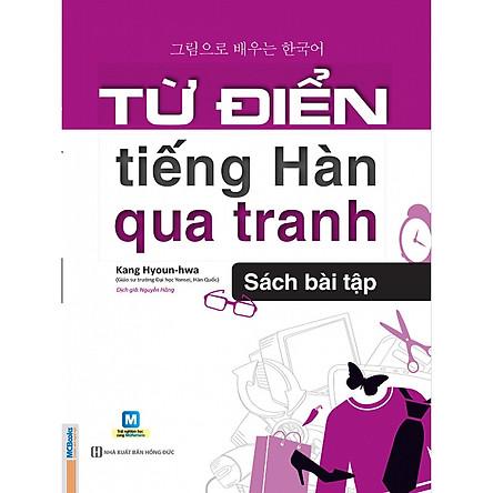 Từ điển tiếng Hàn qua tranh (Sách bài tập)(Tặng kèm booksmark)