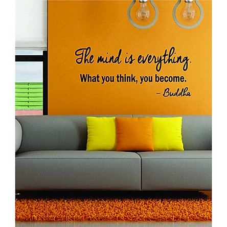Decal dán tường chữ The mind is everything - What you think, you become