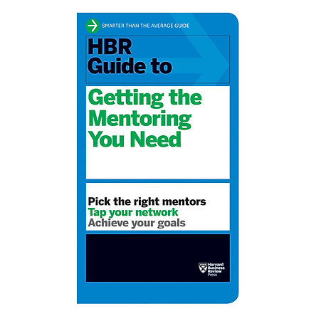 Harvard Business Review Guide To Getting The Mentoring You Need
