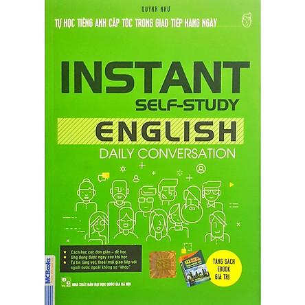 Tự Học Tiếng Anh Cấp Tốc Tiếng Anh Trong Giao Tiếp Hằng Ngày (Học Kèm App MCBooks Application)