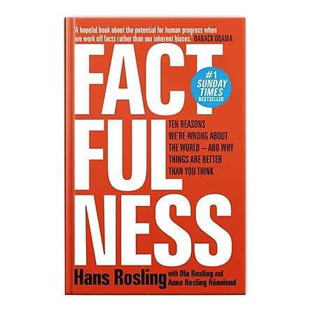 Factfulness: Ten Reasons We're Wrong About the World--and Why Things Are Better Than You Think Hardcover – April 3, 2018