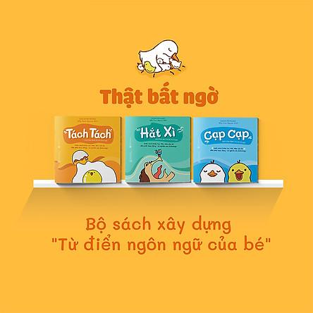 Combo 3 cuốn truyện tranh Ehon Nhật Bản - Ehon Thật Bất Ngờ (Tách Tách , Hắt Xì, Cạp Cạp) - Dành cho trẻ 0-2 tuổi