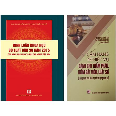 Combo 2 Cuốn: Bình Luận Khoa Học Bộ Luật Dân Sự Năm 2015 + Cẩm Nang Nghiệp Vụ Dành Cho Thẩm Phán, Kiểm Sát Viên, Luật Sư (Trong Lĩnh Vực Dân Sự Và Tố Tụng Dân Sự)