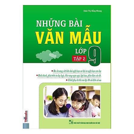 Những Bài Văn Mẫu Lớp 9 (Tập 2) (Tặng kèm Bookmark PL)