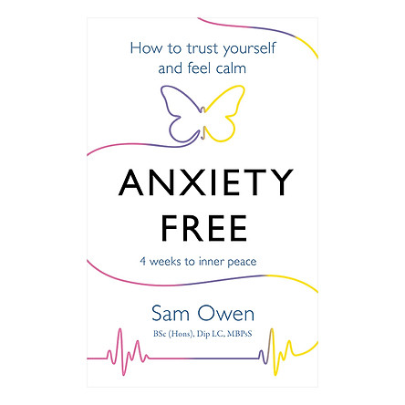 Anxiety Free: How to Trust Yourself and Feel Calm