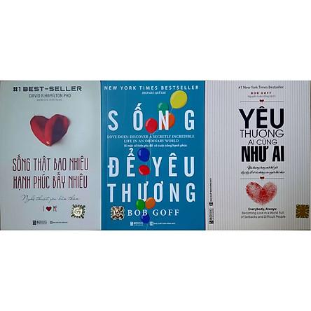 Bộ Sách Nghệ Thuật Sống Đẹp: Sống Thật Bao Nhiêu, Hạnh Phúc Bấy Nhiêu - Sống Để Yêu Thương - Yêu Thương Ai Cũng Như Ai