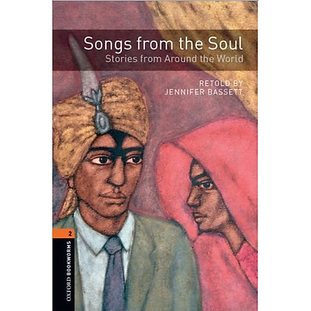 Oxford Bookworms Library (3 Ed.) 2: Songs From The Soul, Stories From Around The World Audio CD Pack