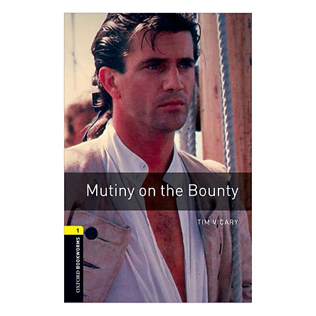 Oxford Bookworms Library (3 Ed.) 1: Mutiny on the Bounty