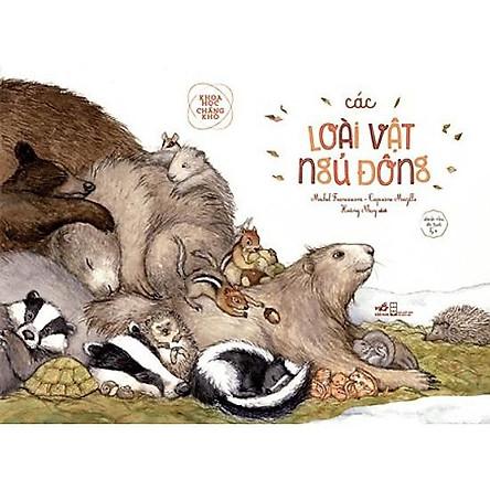 Sách - Khoa Học Chẳng Khó - Các Loài Vật Ngủ Đông (tặng kèm bookmark thiết kế)