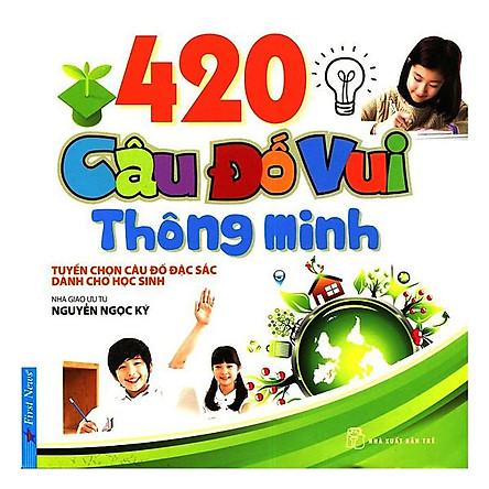 420 Câu Đố Vui Thông Minh (Tái Bản)