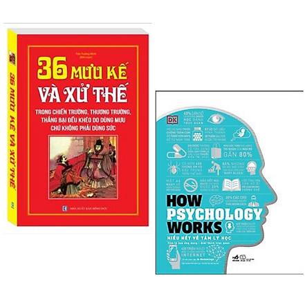 Combo 2 cuốn sách hữu ích về tư duy,cảm xúc con người: 36 Mưu Kế và Sử Thế (trong chiến trường, thương trường, thắng bại đều khéo do dùng mưu chứ không phải dùng sức) + How Psychology Works - Hiểu Hết Về Tâm Lý Học