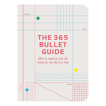 The 365 Bullet Guide: How to organize your life creatively, one day at a time (Paperback)