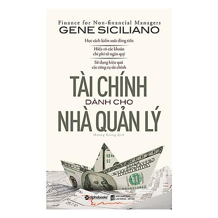 Tài Chính Dành Cho Nhà Quản Lý (Tái Bản) ( Tặng Kèm Bookmark Tuyệt Đẹp )