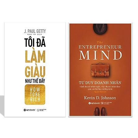 Combo Sách Chiến Lược Kinh Doanh: Tư Duy Doanh Nhân + Tôi Đã Làm Giàu Như Thế Đấy
