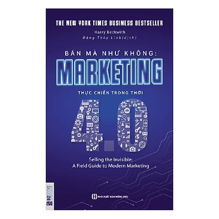 Bán Mà Như Không Marketing Thực Chiến Trong Thời 4.0