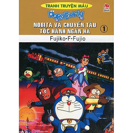 Doraemon Truyện Tranh Màu - Nobita Và Chuyến Tàu Tốc Hành Ngân Hà Tập 1 (Tái Bản)