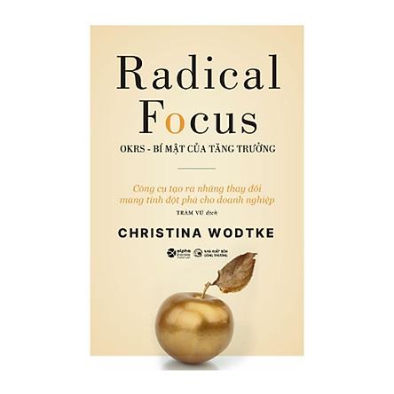Radical Focus - OKRs - Bí Mật Của Tăng Trưởng