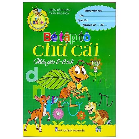 Tủ Sách Dành Cho Bé Mầm Non - Bé Tập Tô Chữ Cái (Mẫu Giáo 5-6 Tuổi)