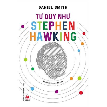 Tư Duy Như Stephen Hawking