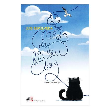 Chuyện Con Mèo Dạy Hải Âu Bay (Tái Bản 2017)