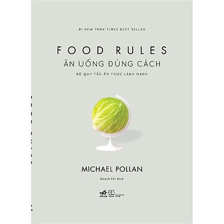 Sách - Ăn uống đúng cách: Bộ quy tắc ẩm thực lành mạnh (Food rules) (tặng kèm bookmark thiết kế)