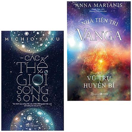 Combo Sách Tri Thức Cho Nhân Loại : Các Thế Giới Song Song + Nhà Tiên Tri Vanga - Vũ Trụ Huyền Bí /BooksetMK(Khám Phá Những Bí Ấn Của Thế giới )