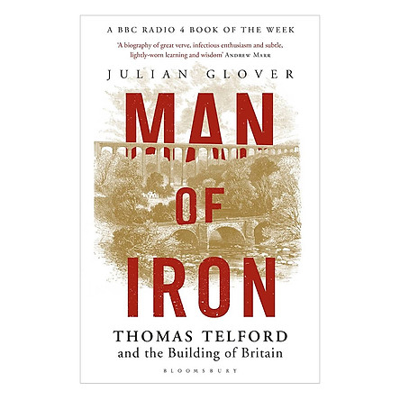 Man Of Iron Thomas Telford And The Building Of Britain