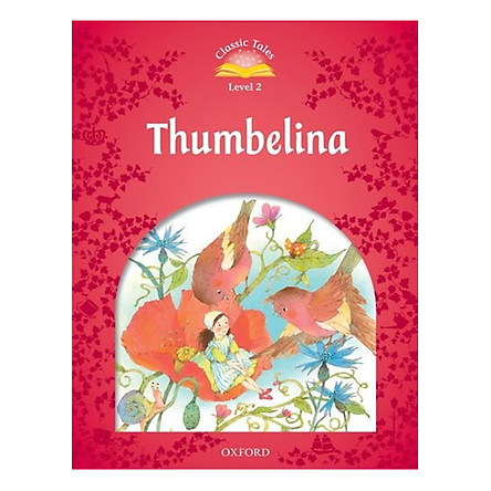 Classic Tales Second Edition 2 - Thumbelina
