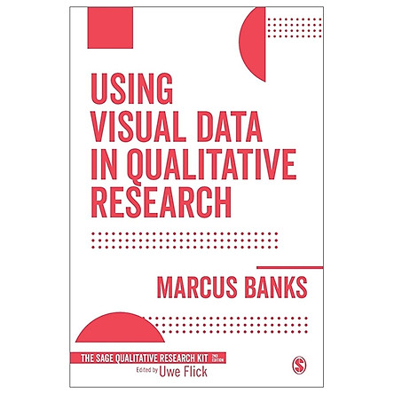 Using Visual Data In Qualitative Research (Qualitative Research Kit)