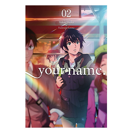 Your Name., Volume 02 (Manga) (Original Story by Makoto Shinkai, Art by Ranmaru Kotone)
