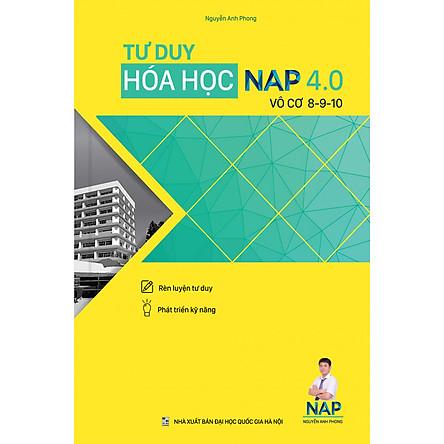 Tư Duy Hóa Học NAP 4.0 Giải Bài Toán Điểm 8-9-10 (Vô Cơ)