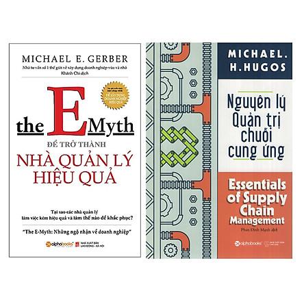 Combo Sách Quản Trị : The Emyth - Để Trở Thành Nhà Quản Lý Hiệu Quả + Nguyên Lý Quản Trị Chuỗi Cung Ứng